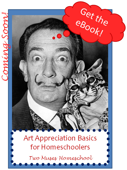 Get the eBook! Art Appreciation Basics for Homeschoolers - Two Muses Homeschool
